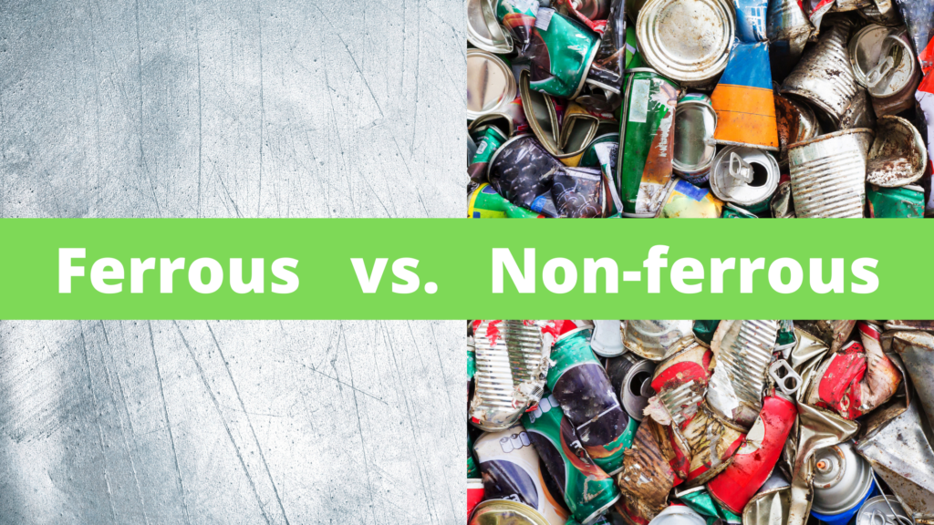 Difference between ferrous and non-ferrous metals
